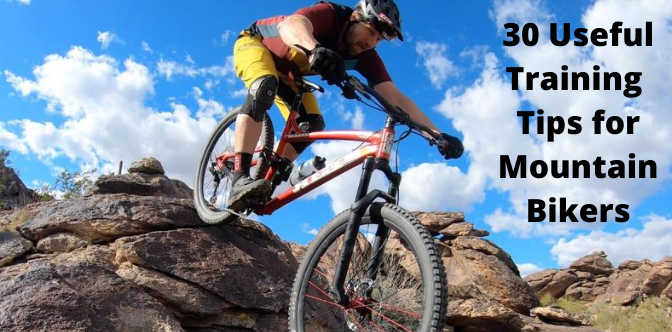 30 Useful Training Tips for Mountain Bikers