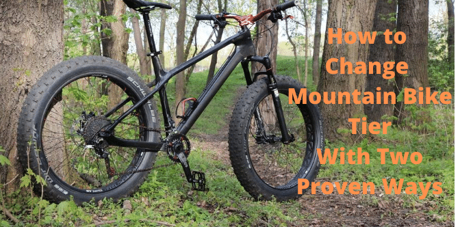 How to Change Mountain Bike Tier With Two Proven Ways