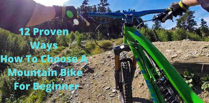 12 Proven Ways How To Choose A Mountain Bike For Beginner