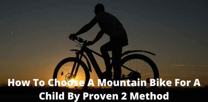How To Choose A Mountain Bike For A Child By Proven 2 Method