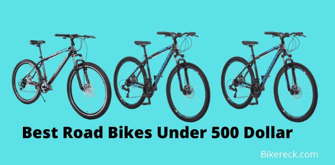 Best Road Bikes Under 500 Dollar